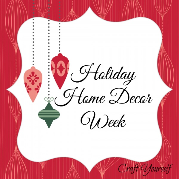 Holiday Home décor week