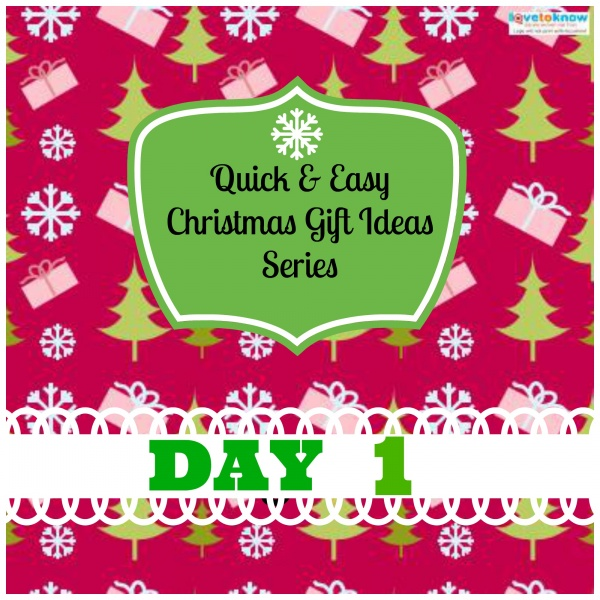 Quick easy christmas gift ideas series day 1 craft for Quick easy gift ideas