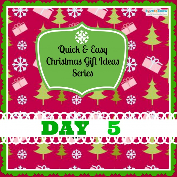quick and easy gift ideas day 5
