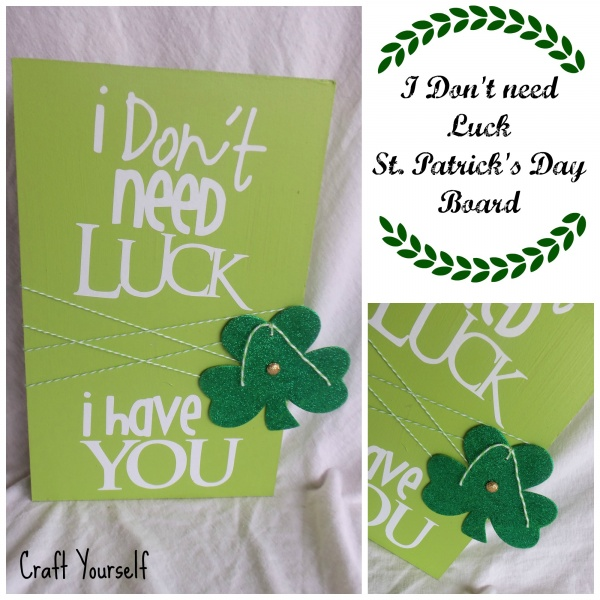 I Don't Need Luck St. Patrick's Day Board