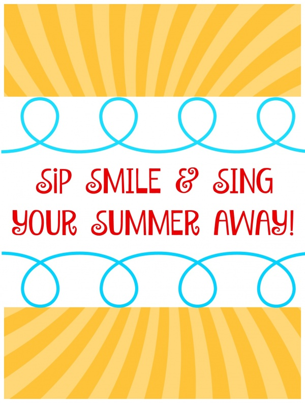 sip smile and sing your summer away