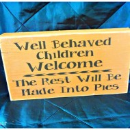 Well Behaved Children Welcome sign
