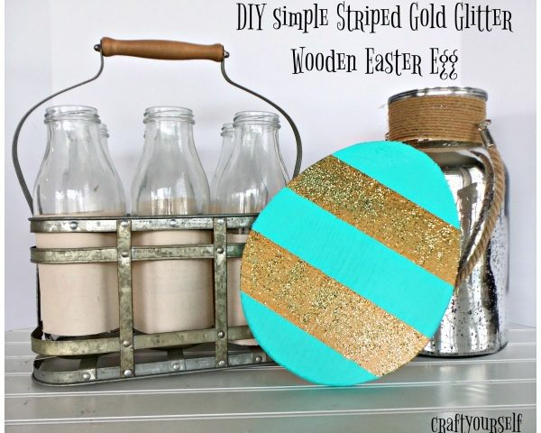 DIY Simple Striped Gold Glitter Wooden Easter Egg
