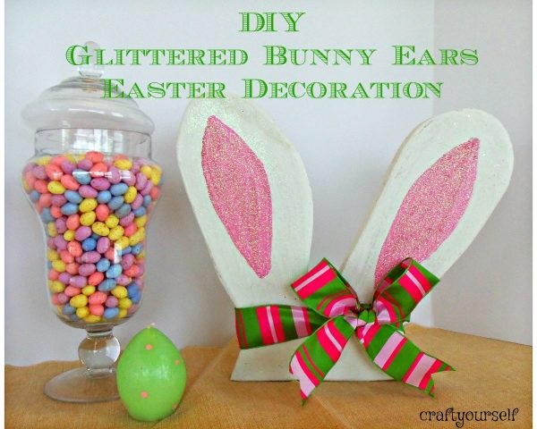 DIY Glittered Bunny Ears Easter Decoration