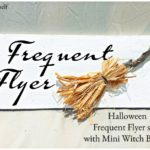 Halloween Frequent Flyer sign with Mini Witch Broom