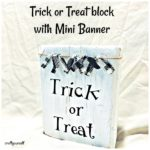 trick or treat block with mini banner